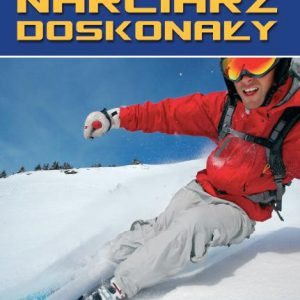 Narciarz Doskonały - prawdopodobnie najlepsza książka o narciarstwie najtaniej